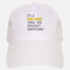 Its A Ham Radio Thing Baseball Baseball Cap