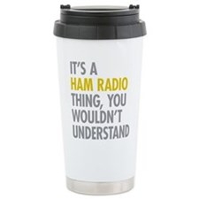 Its A Ham Radio Thing Travel Mug