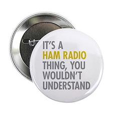"Its A Ham Radio Thing 2.25"" Button"