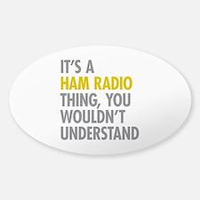 Its A Ham Radio Thing Decal