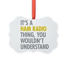 Its A Ham Radio Thing Ornament