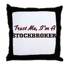 Trust me I'm a Stockbroker Throw Pillow