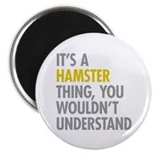 Its A Hamster Thing Magnet