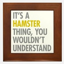 Its A Hamster Thing Framed Tile