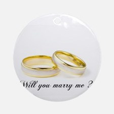 wedding bands Will you marry me? Ornament (Round)