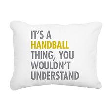 Its A Handball Thing Rectangular Canvas Pillow