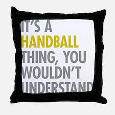 Its A Handball Thing Throw Pillow