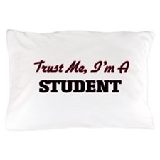 Trust me I'm a Student Pillow Case