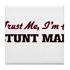 Trust me I'm a Stunt Man Tile Coaster
