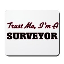 Trust me I'm a Surveyor Mousepad