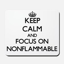 Keep Calm and focus on Nonflammable Mousepad