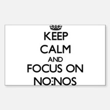 Keep Calm and focus on No-Nos Decal