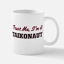 Trust me I'm a Taikonaut Mugs