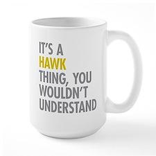 Its A Hawk Thing Mug