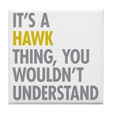 Its A Hawk Thing Tile Coaster