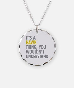 Its A Hawk Thing Necklace