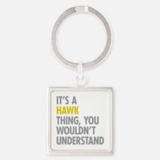 Its A Hawk Thing Square Keychain