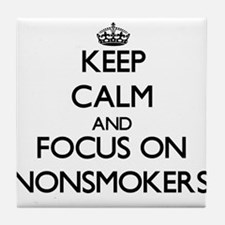 Keep Calm and focus on Nonsmokers Tile Coaster
