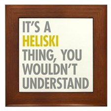 Its A Heliski Thing Framed Tile