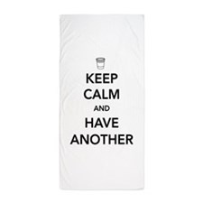 Keep Calm And Have Another Beach Towel