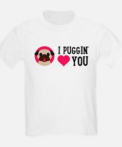 I Puggin' Love You T-Shirt