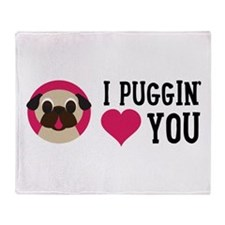 I Puggin' Love You Throw Blanket