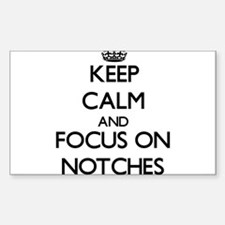 Keep Calm and focus on Notches Decal