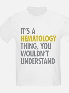 Its A Hematology Thing T-Shirt