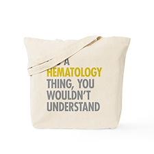 Its A Hematology Thing Tote Bag