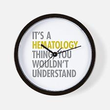 Its A Hematology Thing Wall Clock