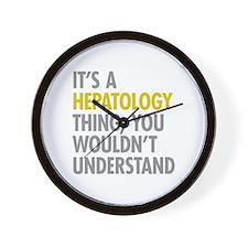 Its A Hepatology Thing Wall Clock