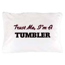 Trust me I'm a Tumbler Pillow Case