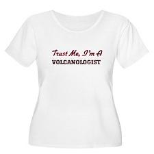 Trust me I'm a Volcanologist Plus Size T-Shirt