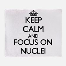 Keep Calm and focus on Nuclei Throw Blanket