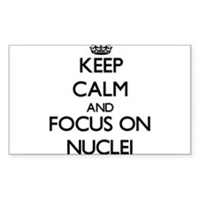 Keep Calm and focus on Nuclei Decal