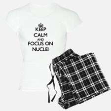 Keep Calm and focus on Nucl Pajamas