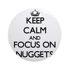 Keep Calm and focus on Nuggets Ornament (Round)
