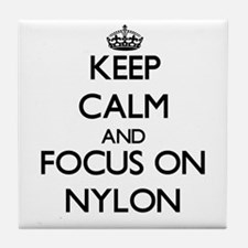 Keep Calm and focus on Nylon Tile Coaster