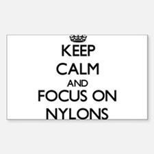 Keep Calm and focus on Nylons Decal