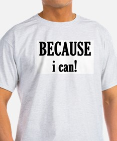 becauseican T-Shirt