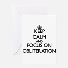 Keep Calm and focus on Obliteration Greeting Cards