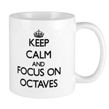Keep Calm and focus on Octaves Mugs
