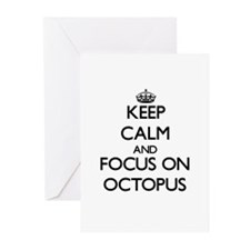 Keep Calm and focus on Octopus Greeting Cards