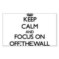 Keep Calm and focus on Off-The-Wall Decal