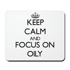 Keep Calm and focus on Oily Mousepad