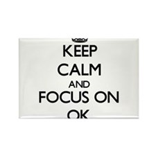 Keep Calm and focus on Ok Magnets