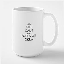 Keep Calm and focus on Okra Mugs