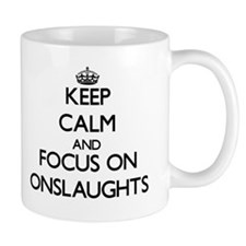 Keep Calm and focus on Onslaughts Mugs