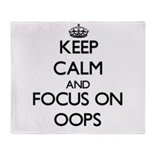 Keep Calm and focus on Oops Throw Blanket