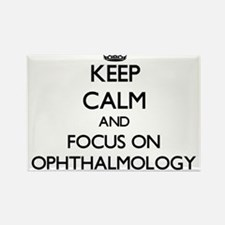Keep Calm and focus on Ophthalmology Magnets